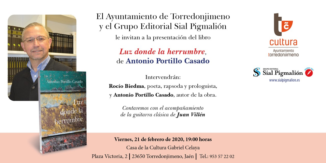 """Presentación del libro """"Luz donde la herrumbre"""" de Antonio Portillo (21 febrero – 19 horas , Casa de Cultura Torredonjimeno, Jaén)"""