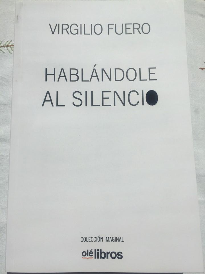 Hablándole al silencio (Olé libros 2018)