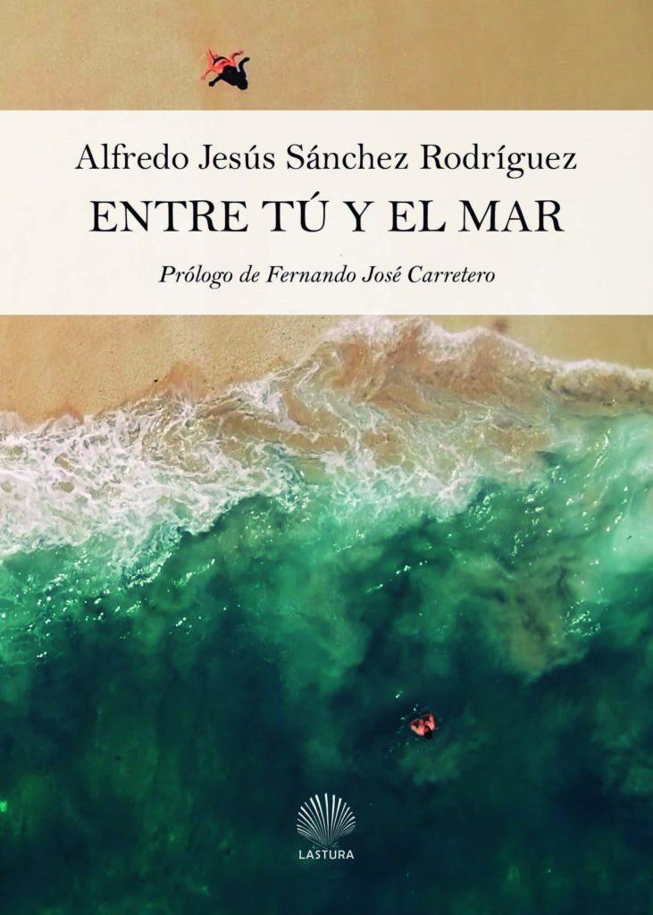 Entre tú y el mar (Lasturaediciones 2021)