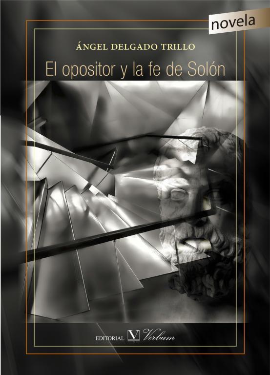 EL OPOSITOR Y LA FE DE SOLÓN (Editorial Verbum 2017)