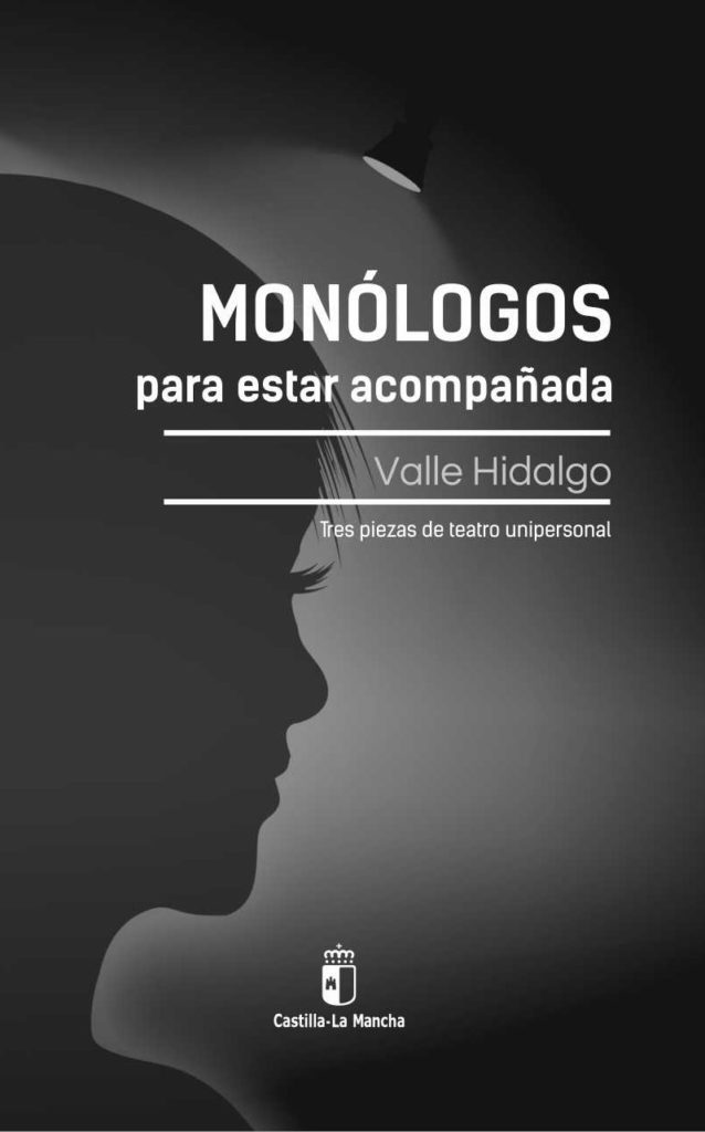 Monólogos para estar acompañada  (Castilla-La Mancha-2021)